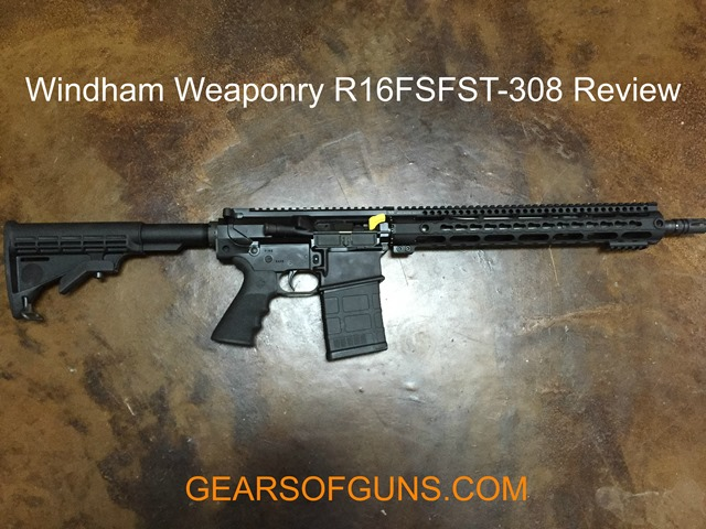 Windham Weaponry R16FSFST-308 Review