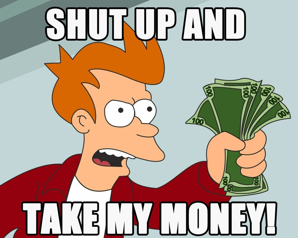 Shut-Up-And-Take-My-Money-1024x1280_thumb.jpg