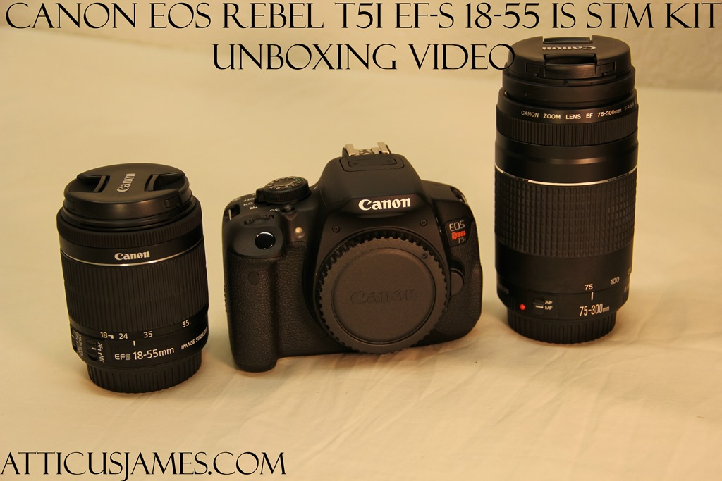 Atticus James Canon EOS Rebel T5i EF-S 18-55 IS STM Kit Unboxing
