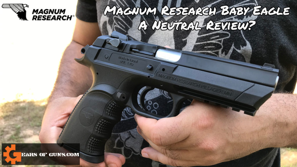 Magnum Research Baby Eagle - A Neutral Review?